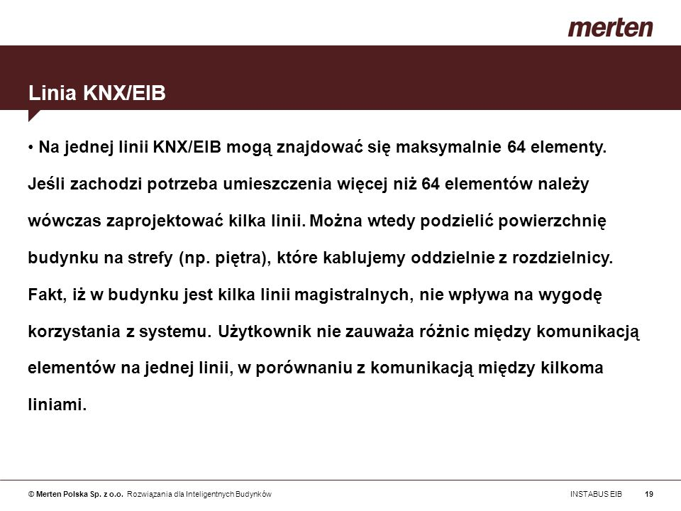 Linia KNX/EIB Na jednej linii KNX/EIB mogą znajdować się maksymalnie 64 elementy.