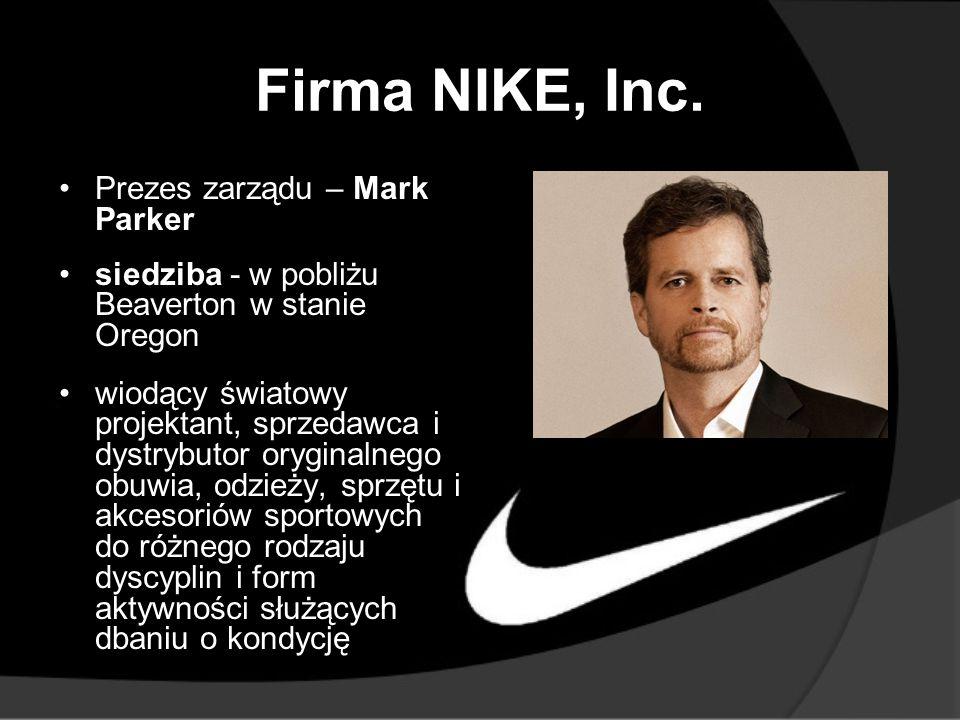 Firma NIKE, Inc. Prezes zarządu – Mark Parker