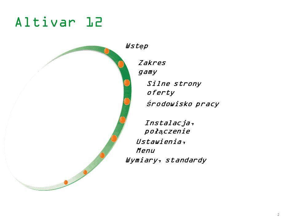 Altivar 12 Wstęp Zakres gamy Silne strony oferty Środowisko pracy