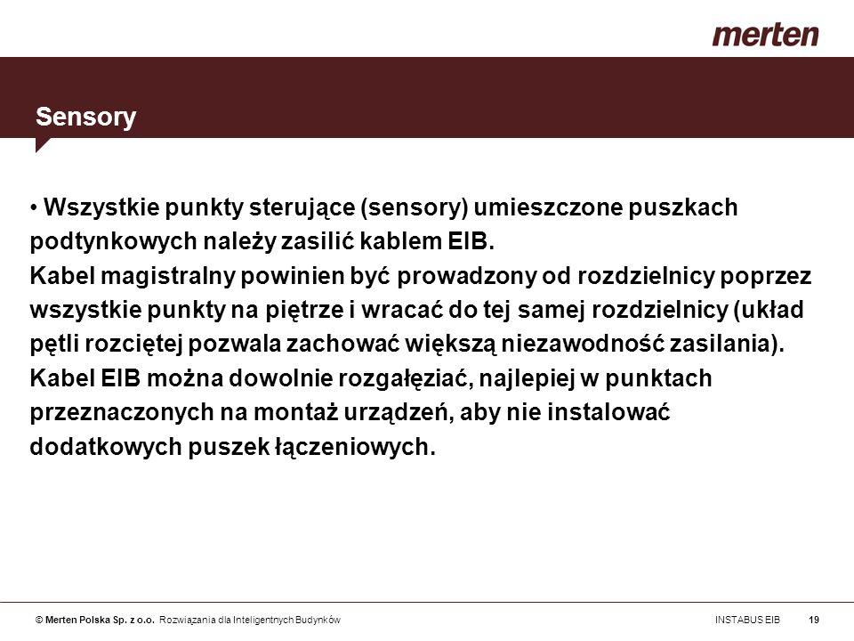 SensoryWszystkie punkty sterujące (sensory) umieszczone puszkach podtynkowych należy zasilić kablem EIB.
