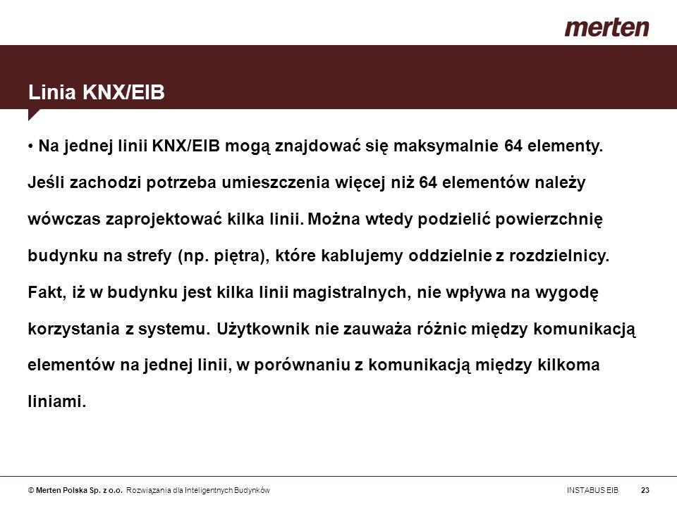 Linia KNX/EIBNa jednej linii KNX/EIB mogą znajdować się maksymalnie 64 elementy. Jeśli zachodzi potrzeba umieszczenia więcej niż 64 elementów należy.