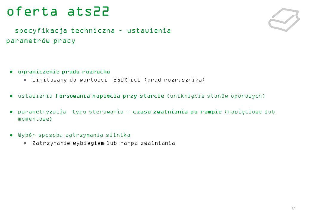 oferta ats22 specyfikacja techniczna – ustawienia parametrów pracy