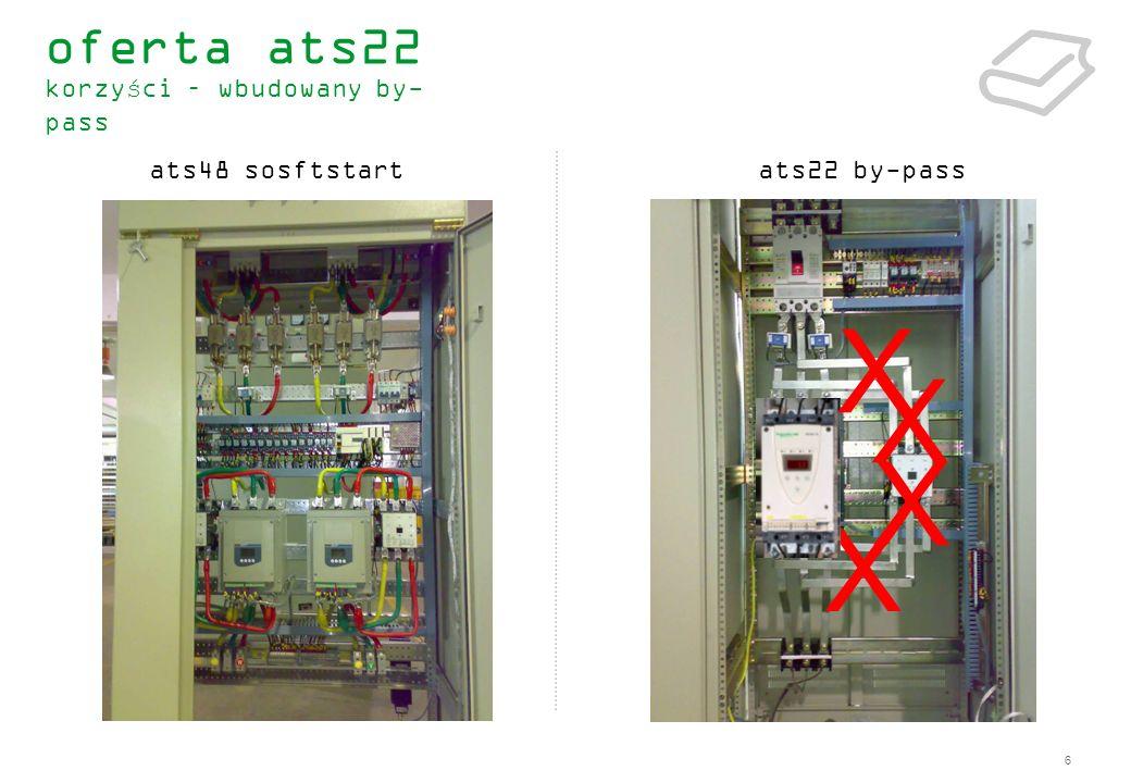 X X X X oferta ats22 korzyści – wbudowany by-pass ats48 sosftstart