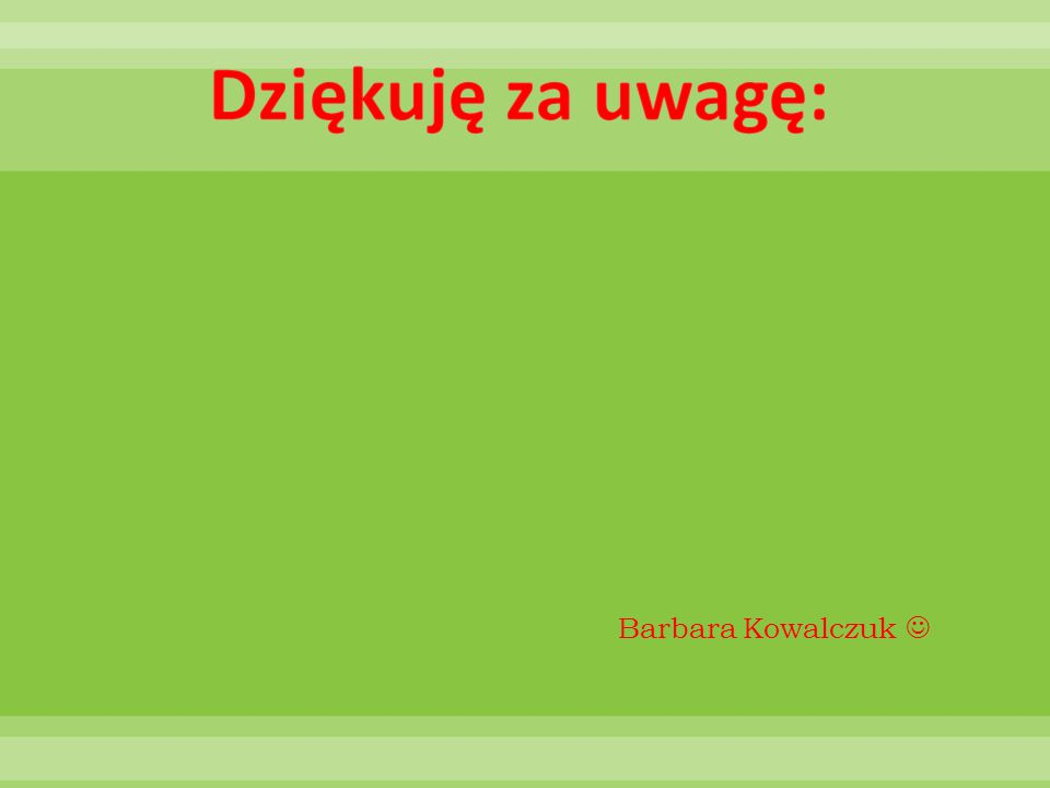 Dziękuję za uwagę: Barbara Kowalczuk 
