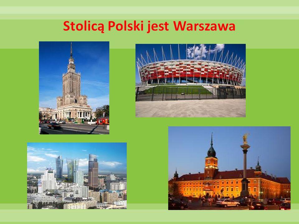 Stolicą Polski jest Warszawa
