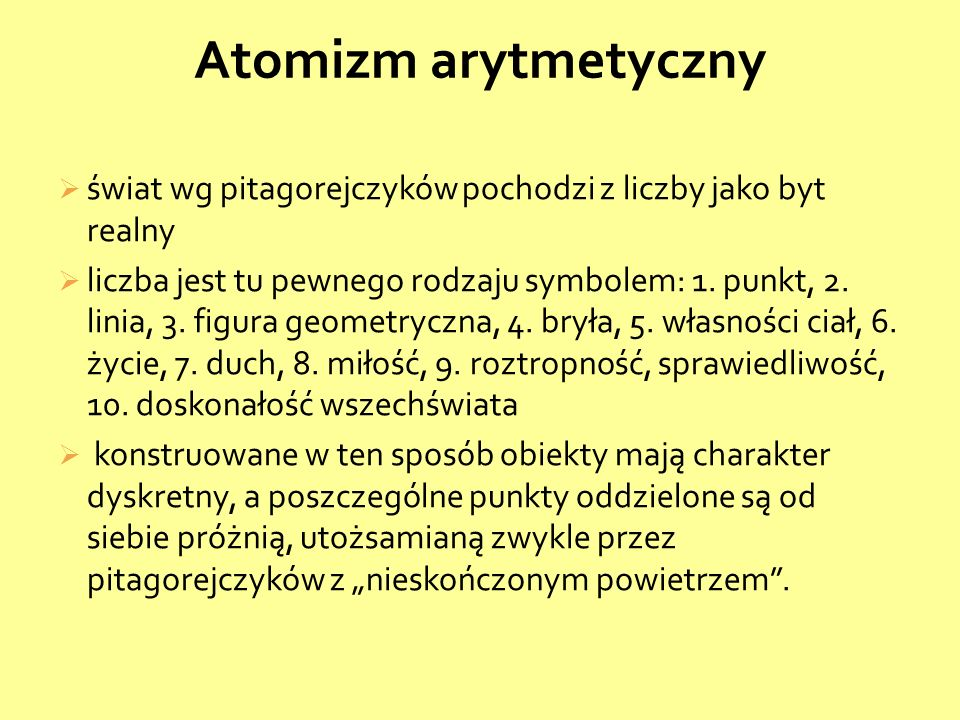 Atomizm arytmetyczny świat wg pitagorejczyków pochodzi z liczby jako byt realny.
