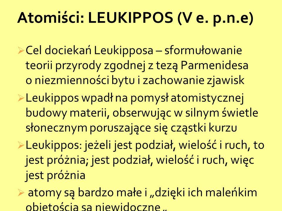Atomiści: LEUKIPPOS (V e. p.n.e)