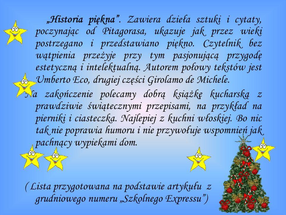 """""""Historia piękna . Zawiera dzieła sztuki i cytaty, poczynając od Pitagorasa, ukazuje jak przez wieki postrzegano i przedstawiano piękno. Czytelnik bez wątpienia przeżyje przy tym pasjonującą przygodę estetyczną i intelektualną. Autorem połowy tekstów jest Umberto Eco, drugiej części Girolamo de Michele."""
