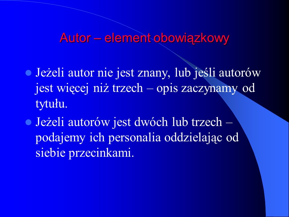 Autor – element obowiązkowy