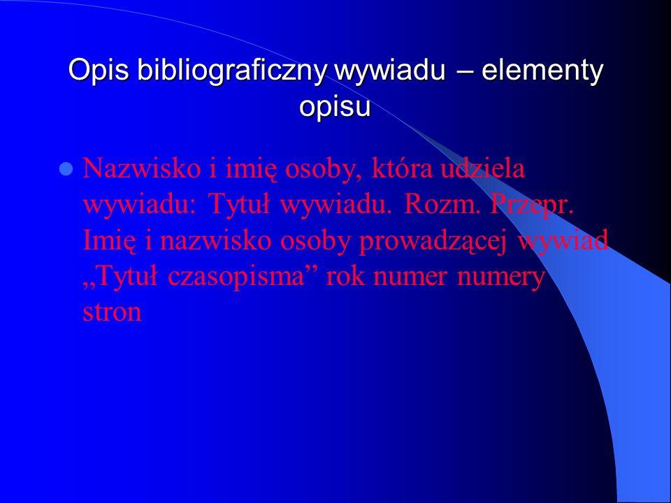Opis bibliograficzny wywiadu – elementy opisu