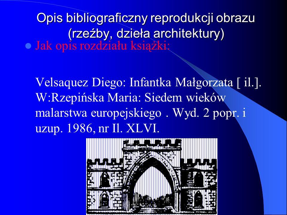 Opis bibliograficzny reprodukcji obrazu (rzeźby, dzieła architektury)