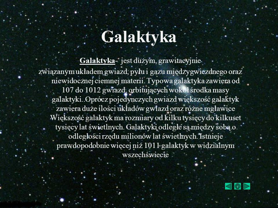 Galaktyka- jest dużym, grawitacyjnie