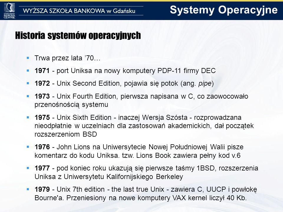 Systemy Operacyjne Historia systemów operacyjnych Trwa przez lata '70…