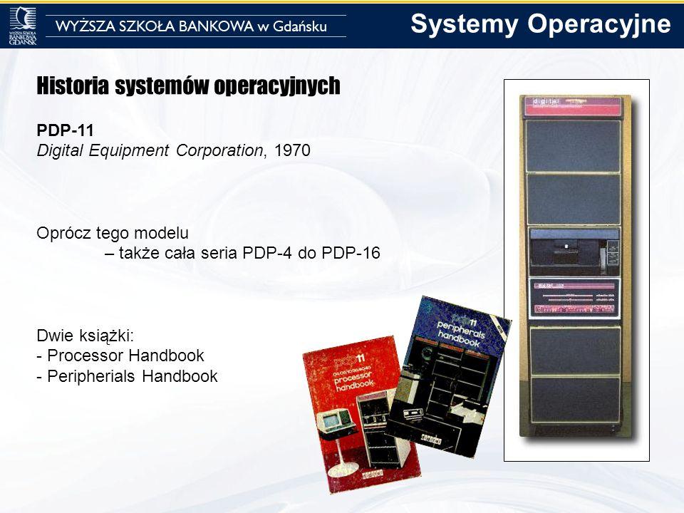 Systemy Operacyjne Historia systemów operacyjnych PDP-11