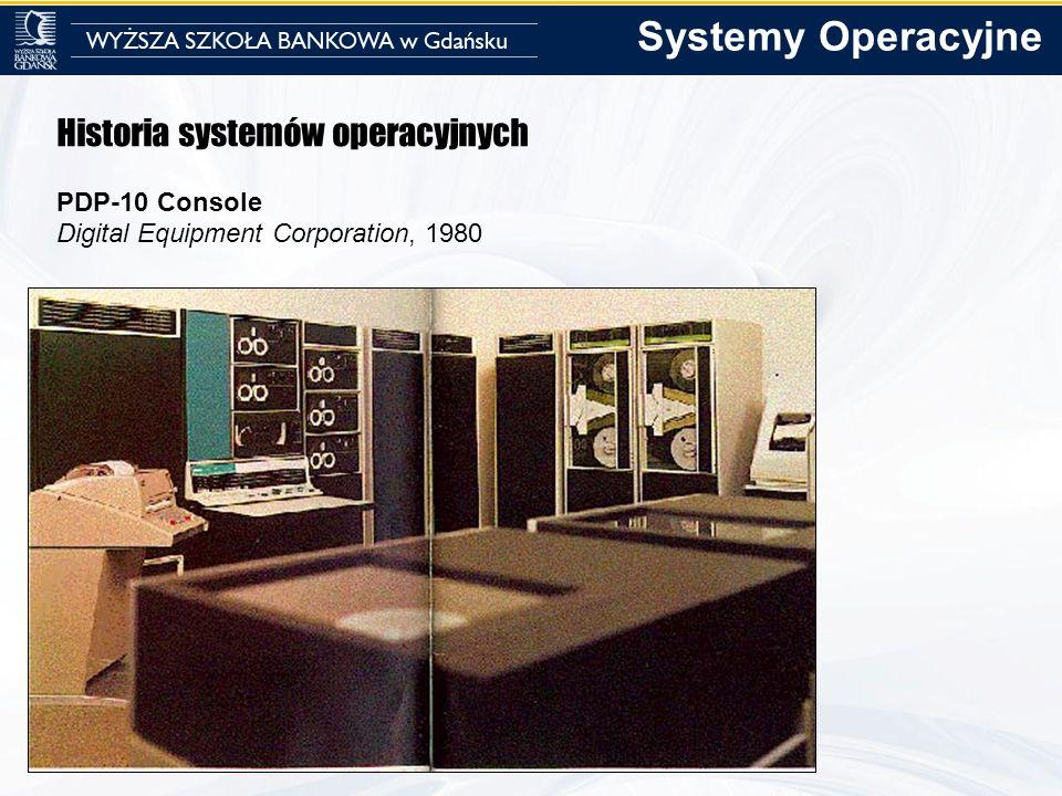 Systemy Operacyjne Historia systemów operacyjnych PDP-10 Console