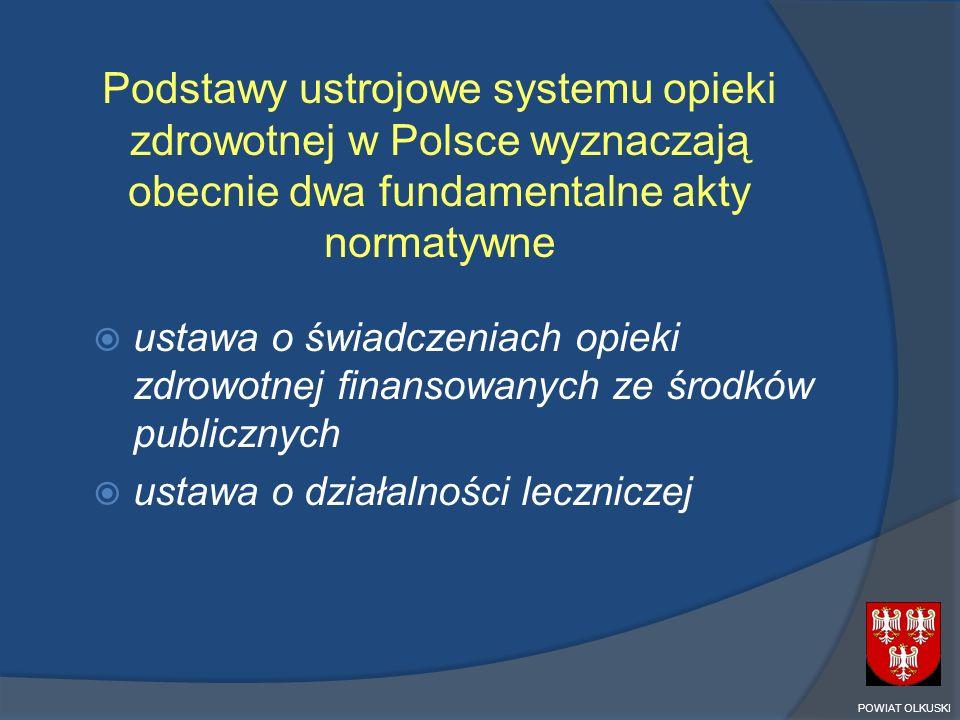 Podstawy ustrojowe systemu opieki zdrowotnej w Polsce wyznaczają obecnie dwa fundamentalne akty normatywne