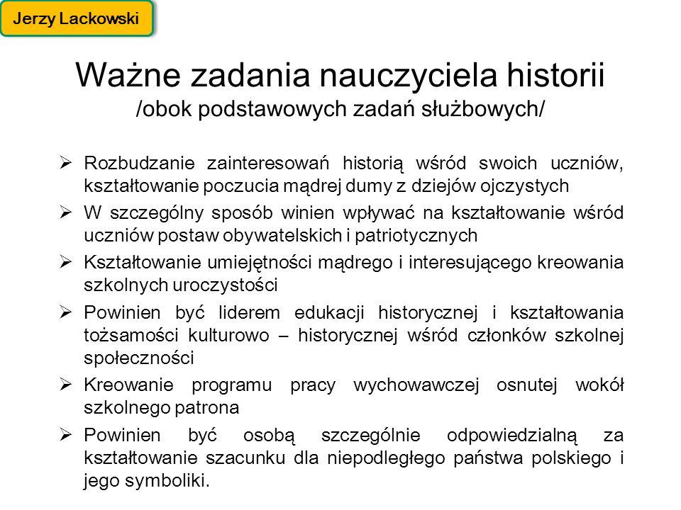 Jerzy Lackowski Ważne zadania nauczyciela historii /obok podstawowych zadań służbowych/