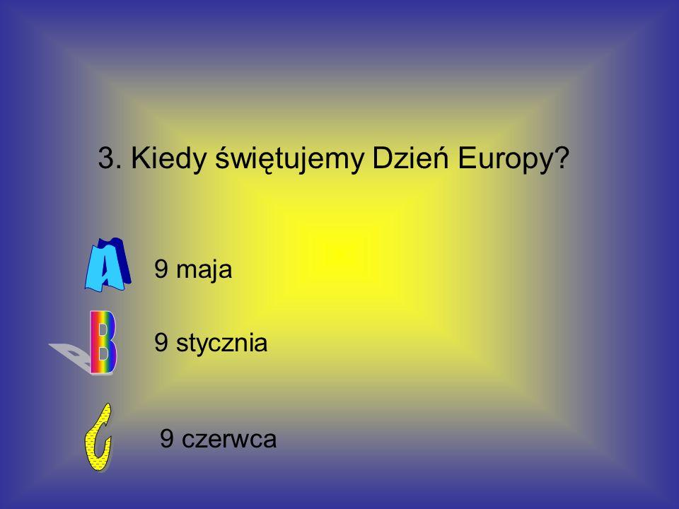 3. Kiedy świętujemy Dzień Europy