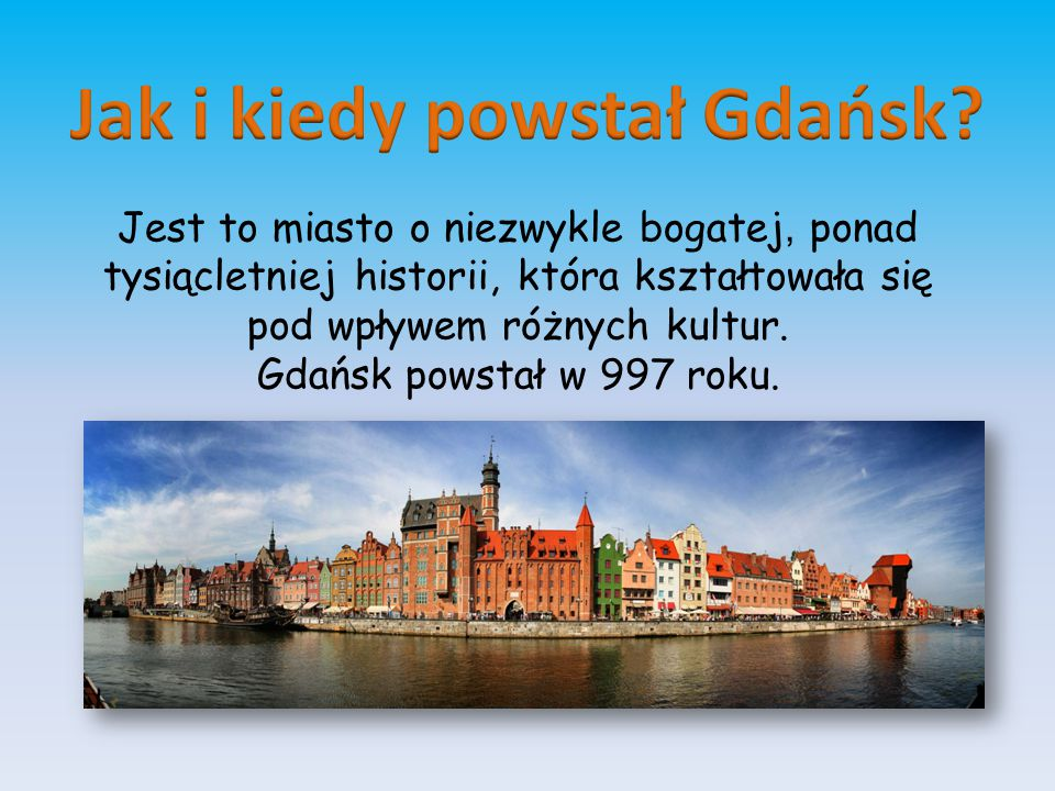 Jak i kiedy powstał Gdańsk