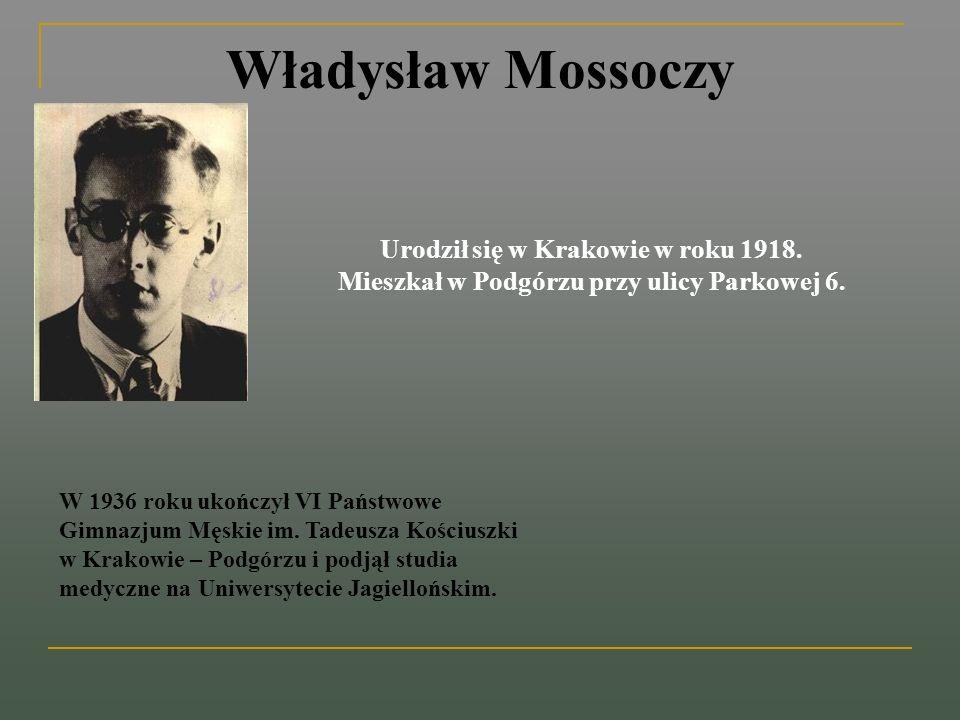 Urodził się w Krakowie w roku 1918.