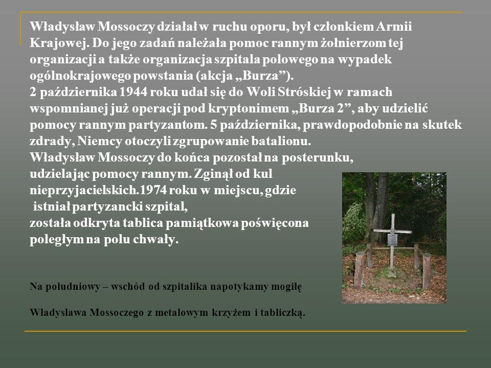 Władysław Mossoczy działał w ruchu oporu, był członkiem Armii Krajowej