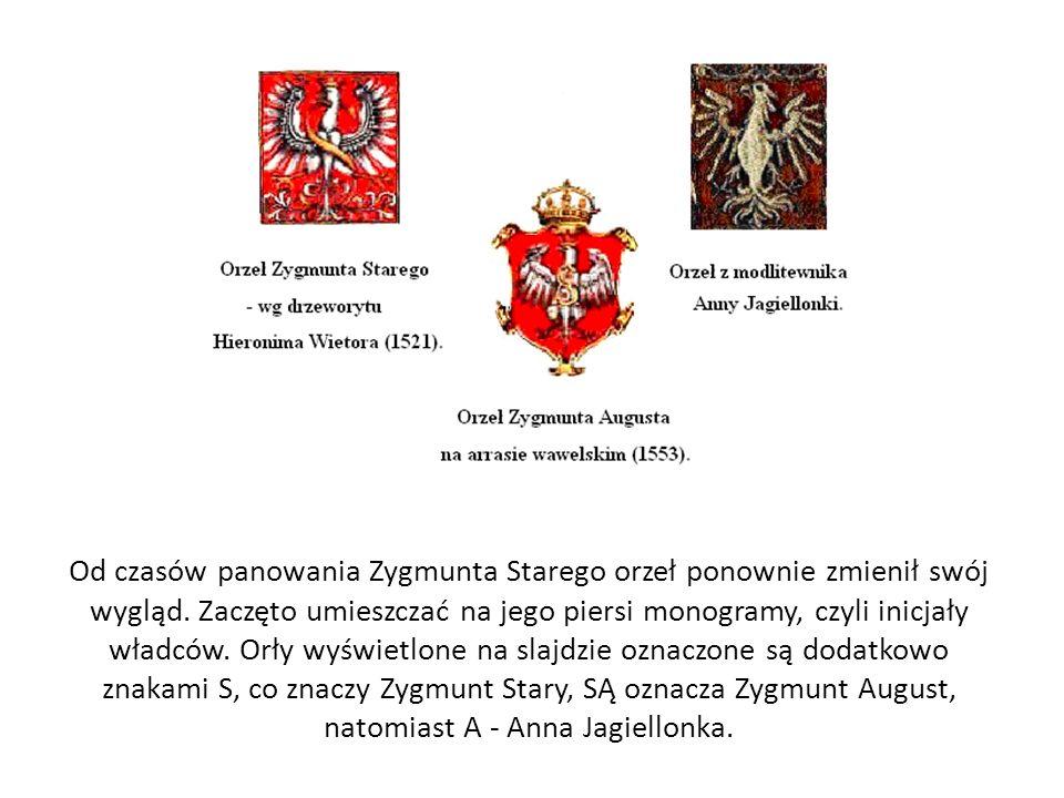 Od czasów panowania Zygmunta Starego orzeł ponownie zmienił swój wygląd.