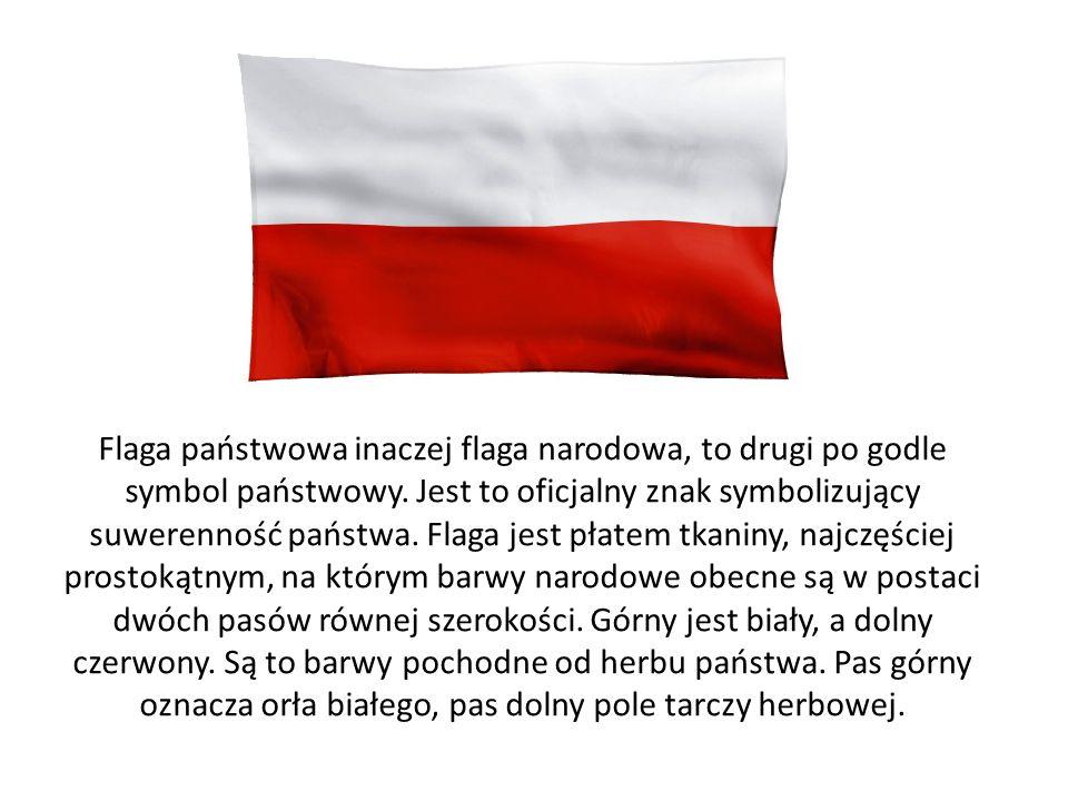 Flaga państwowa inaczej flaga narodowa, to drugi po godle symbol państwowy.