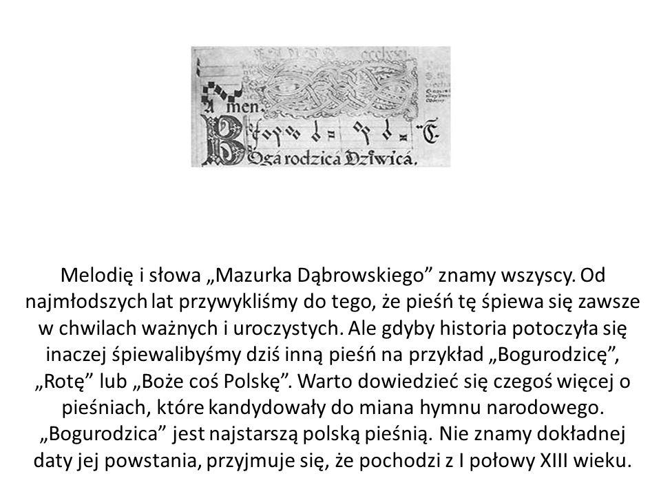 """Melodię i słowa """"Mazurka Dąbrowskiego znamy wszyscy"""