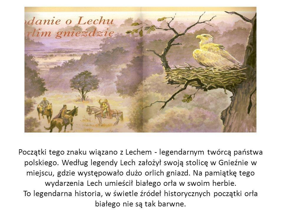 Początki tego znaku wiązano z Lechem - legendarnym twórcą państwa polskiego.