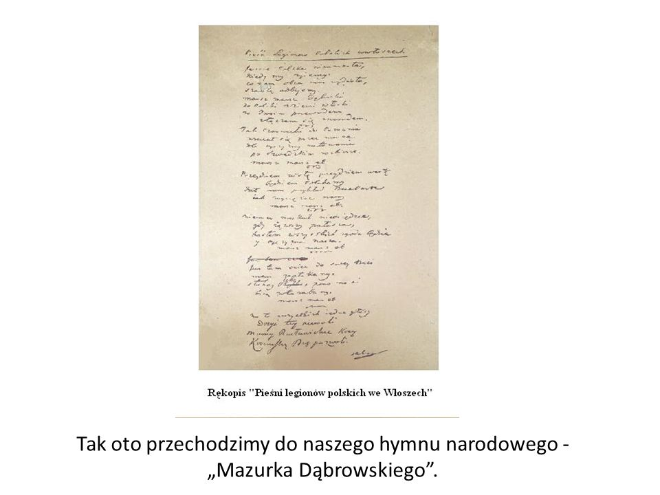 """Tak oto przechodzimy do naszego hymnu narodowego - """"Mazurka Dąbrowskiego ."""