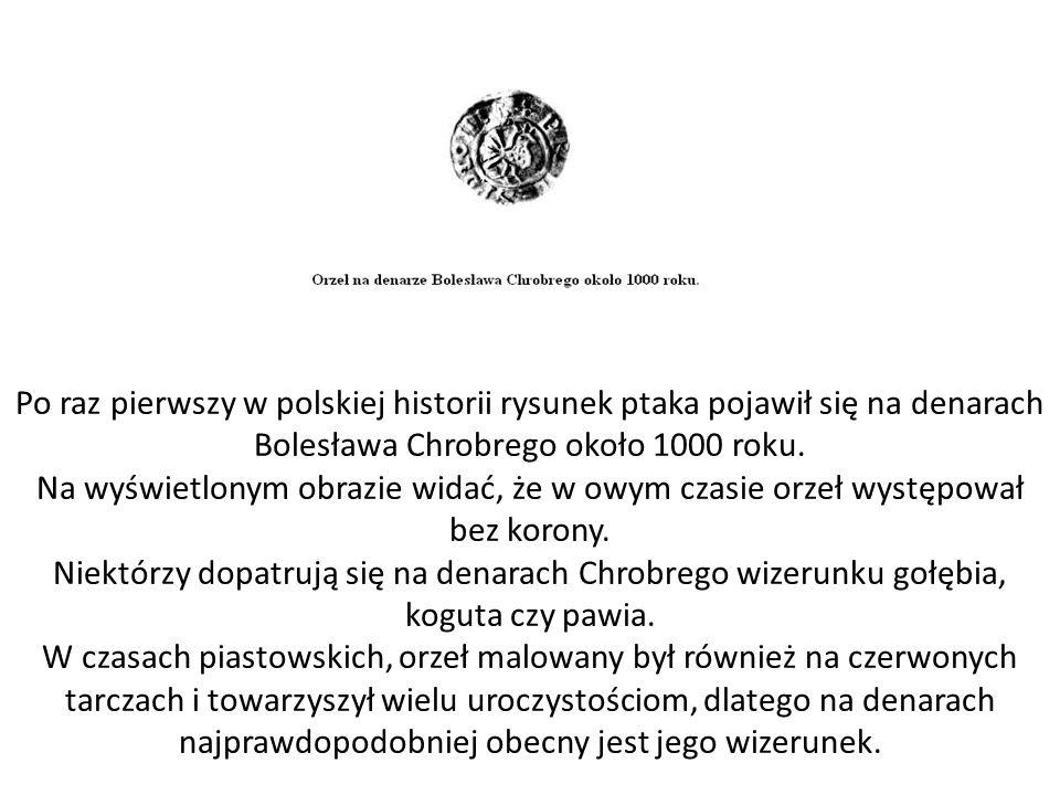 Po raz pierwszy w polskiej historii rysunek ptaka pojawił się na denarach Bolesława Chrobrego około 1000 roku.