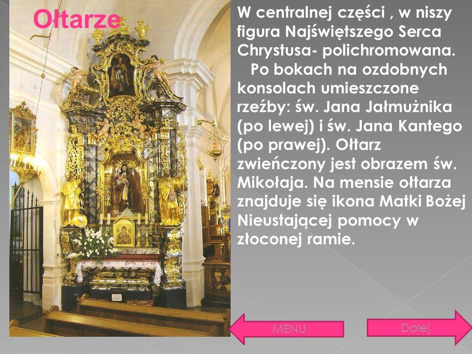 Ołtarze W centralnej części , w niszy figura Najświętszego Serca Chrystusa- polichromowana.