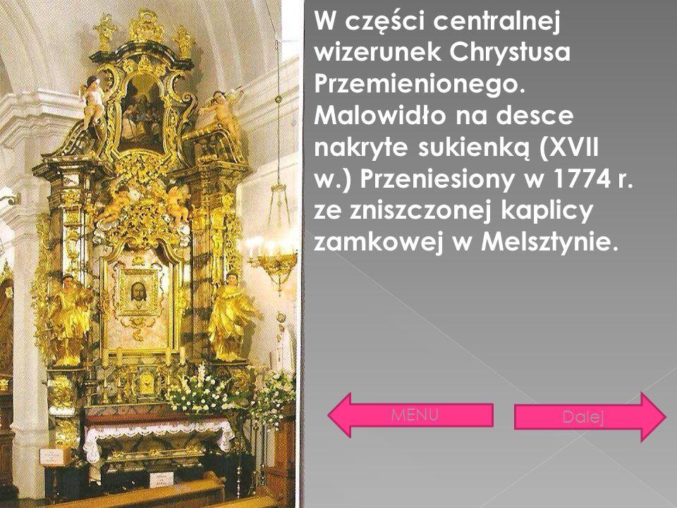 W części centralnej wizerunek Chrystusa Przemienionego