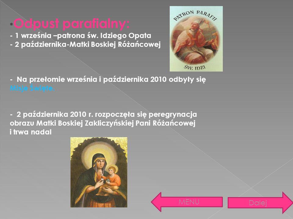 *Odpust parafialny: - 1 września –patrona św. Idziego Opata