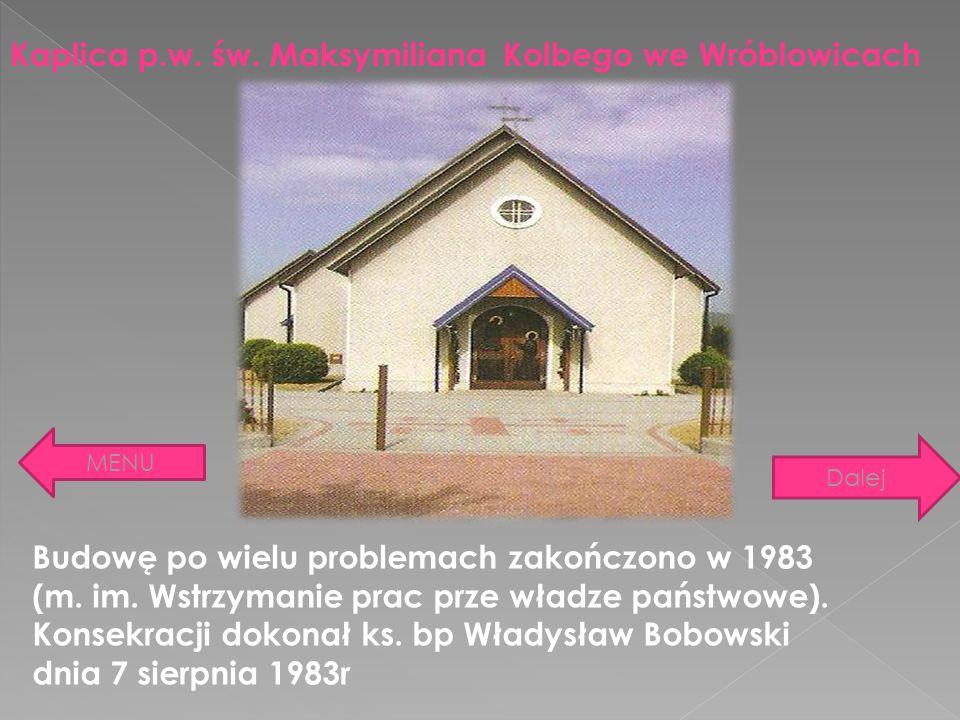 Kaplica p.w. św. Maksymiliana Kolbego we Wróblowicach