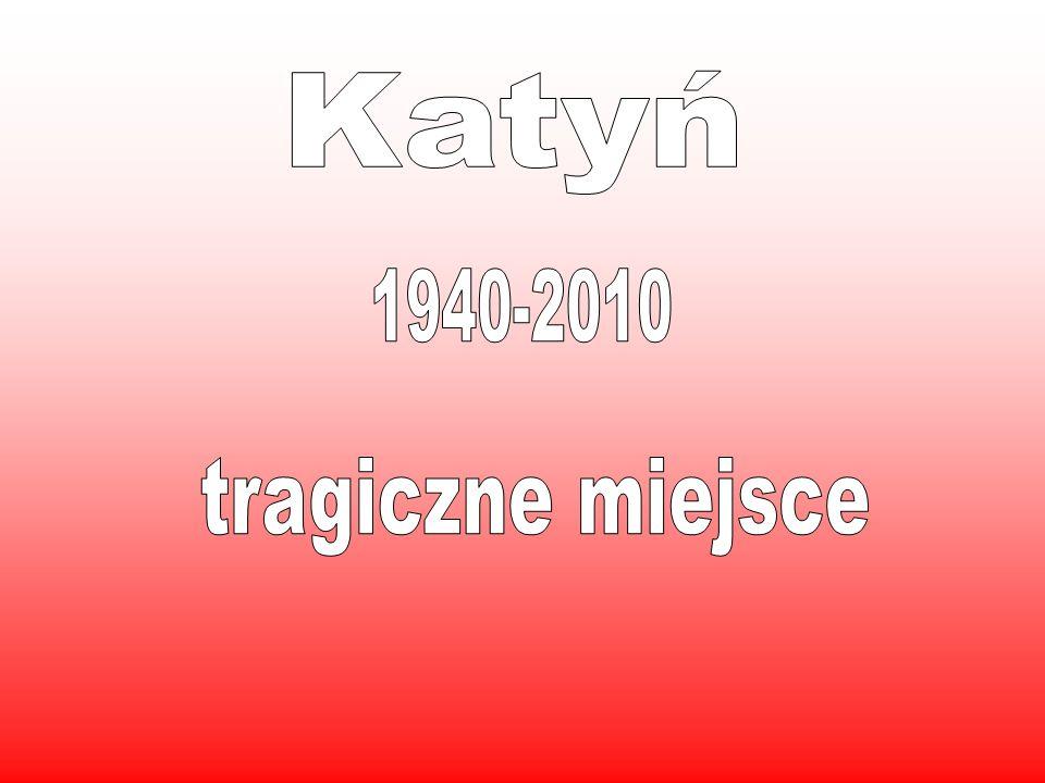 Katyń 1940-2010 tragiczne miejsce