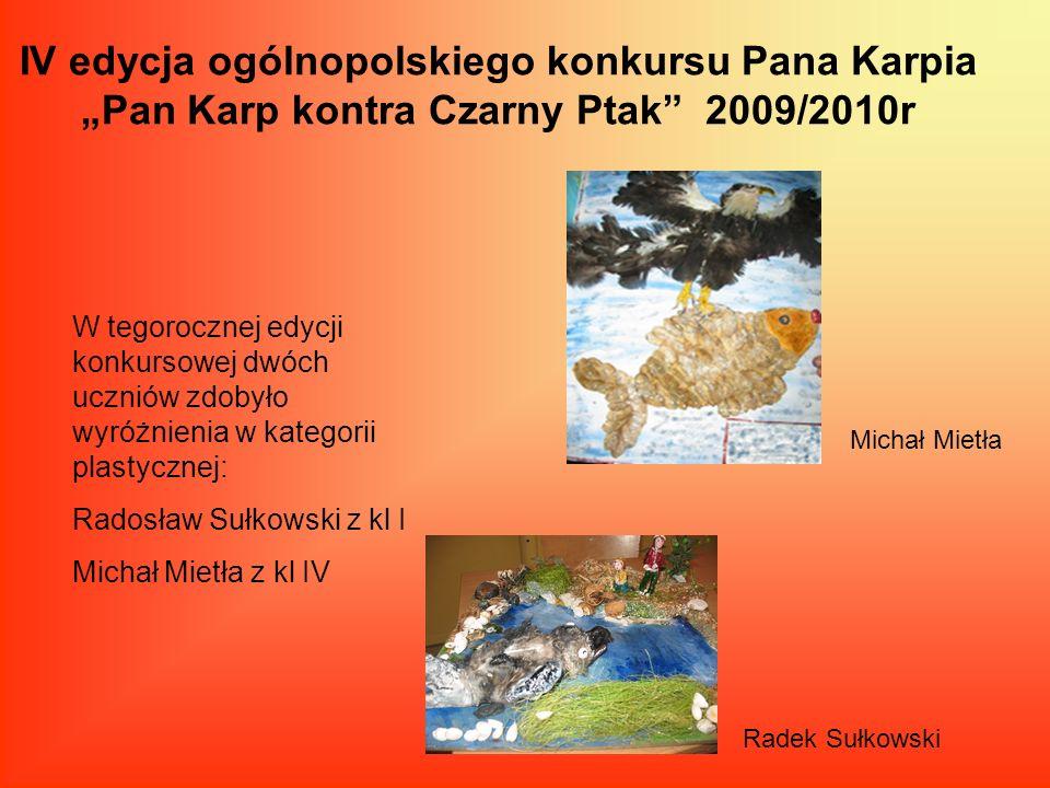 """IV edycja ogólnopolskiego konkursu Pana Karpia """"Pan Karp kontra Czarny Ptak 2009/2010r"""