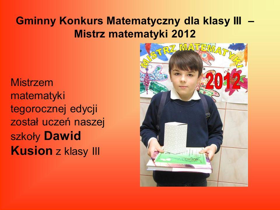 Gminny Konkurs Matematyczny dla klasy III – Mistrz matematyki 2012
