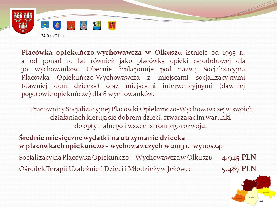 Socjalizacyjna Placówka Opiekuńczo – Wychowawcza w Olkuszu 4.945 PLN