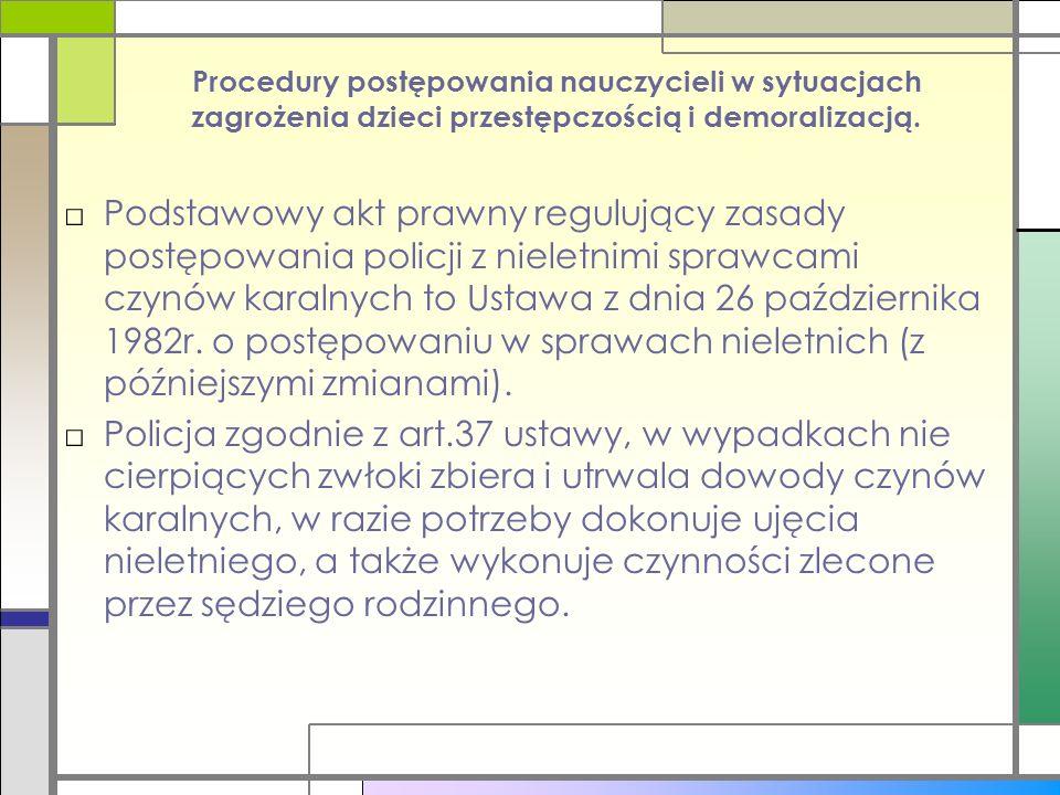 Procedury postępowania nauczycieli w sytuacjach zagrożenia dzieci przestępczością i demoralizacją.