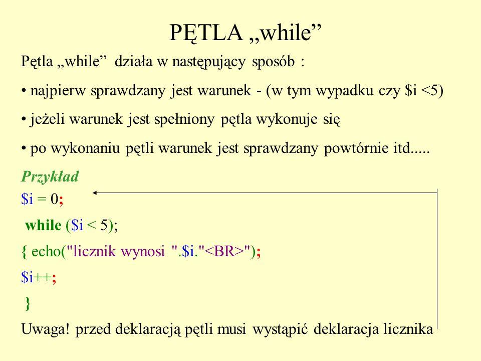 """PĘTLA """"while Pętla """"while działa w następujący sposób :"""