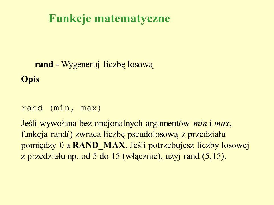 Funkcje matematyczne rand - Wygeneruj liczbę losową Opis