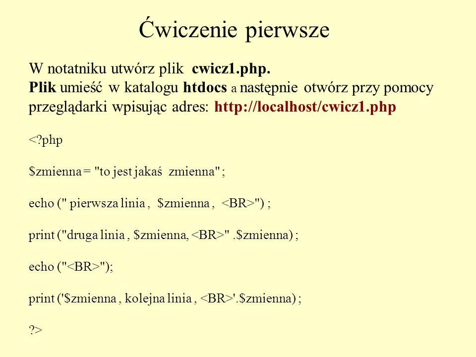 Ćwiczenie pierwsze W notatniku utwórz plik cwicz1.php.