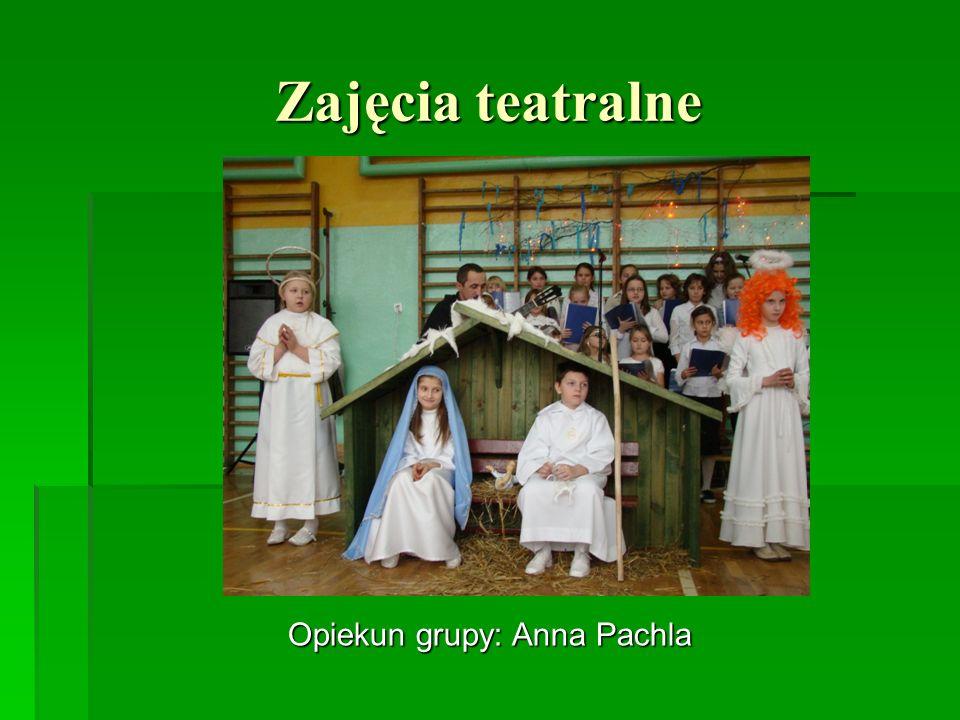 Opiekun grupy: Anna Pachla
