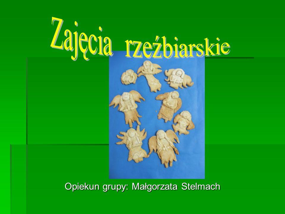 Zajęcia rzeźbiarskie Opiekun grupy: Małgorzata Stelmach