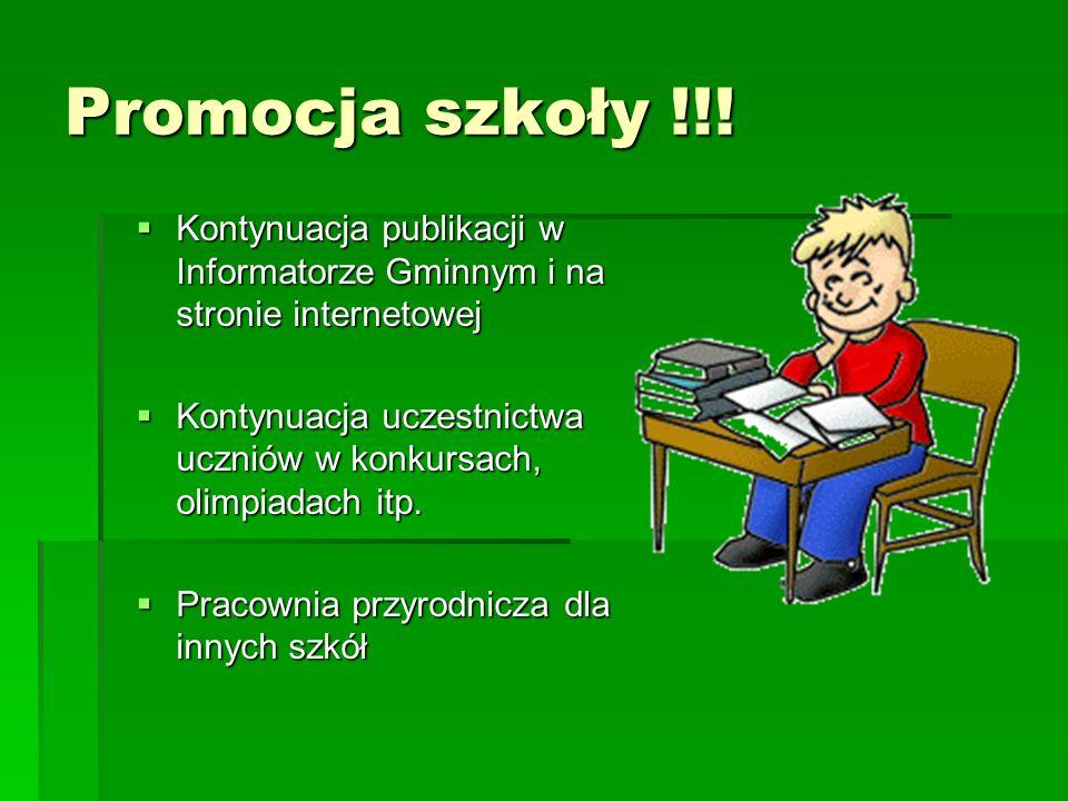 Promocja szkoły !!!Kontynuacja publikacji w Informatorze Gminnym i na stronie internetowej.