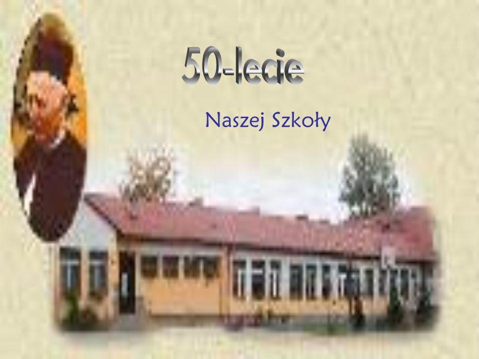 50-lecie Naszej Szkoły
