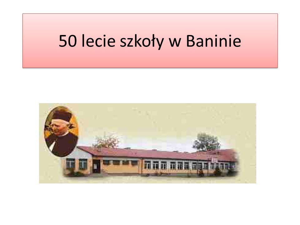50 lecie szkoły w Baninie