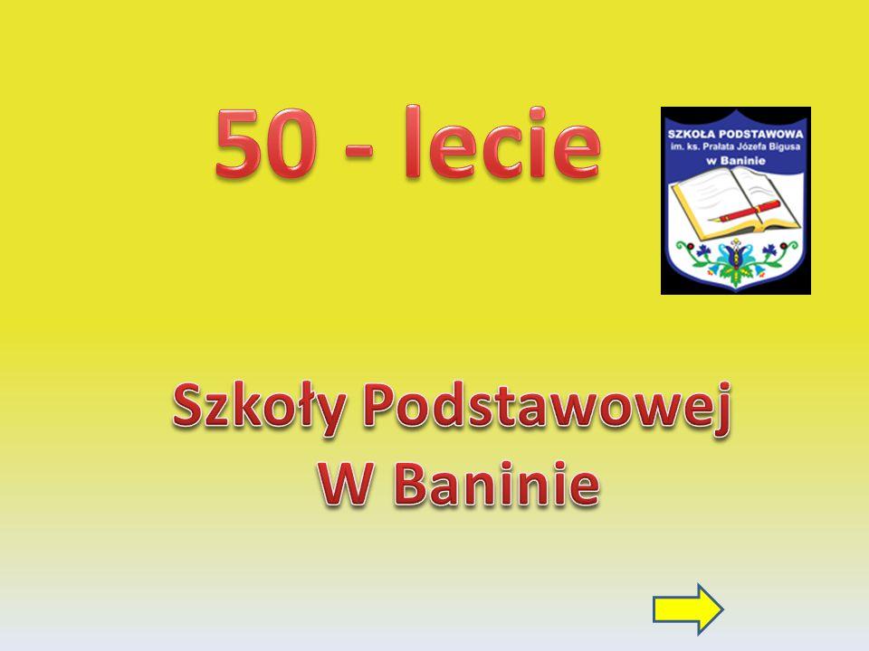50 - lecie Szkoły Podstawowej W Baninie
