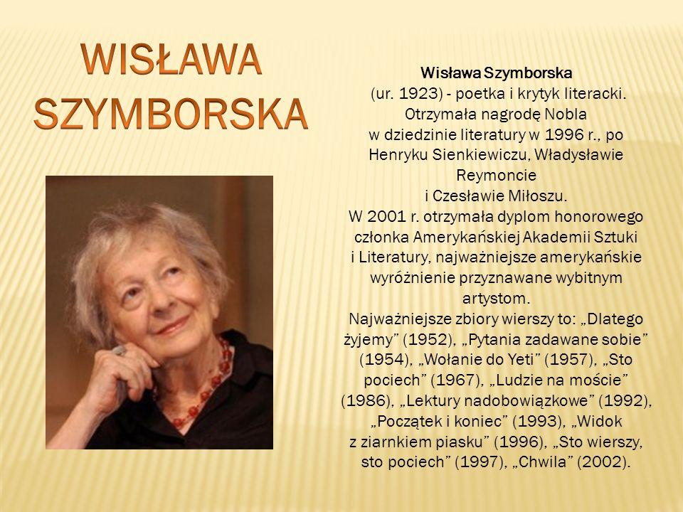 WISŁAWA SZYMBORSKA Wisława Szymborska